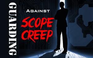 Guarding Against Scope Creep