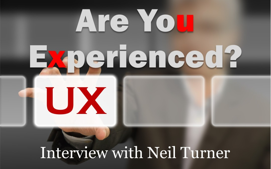 MBA031: UX – Are you Experienced?  Interview with Neil Turner