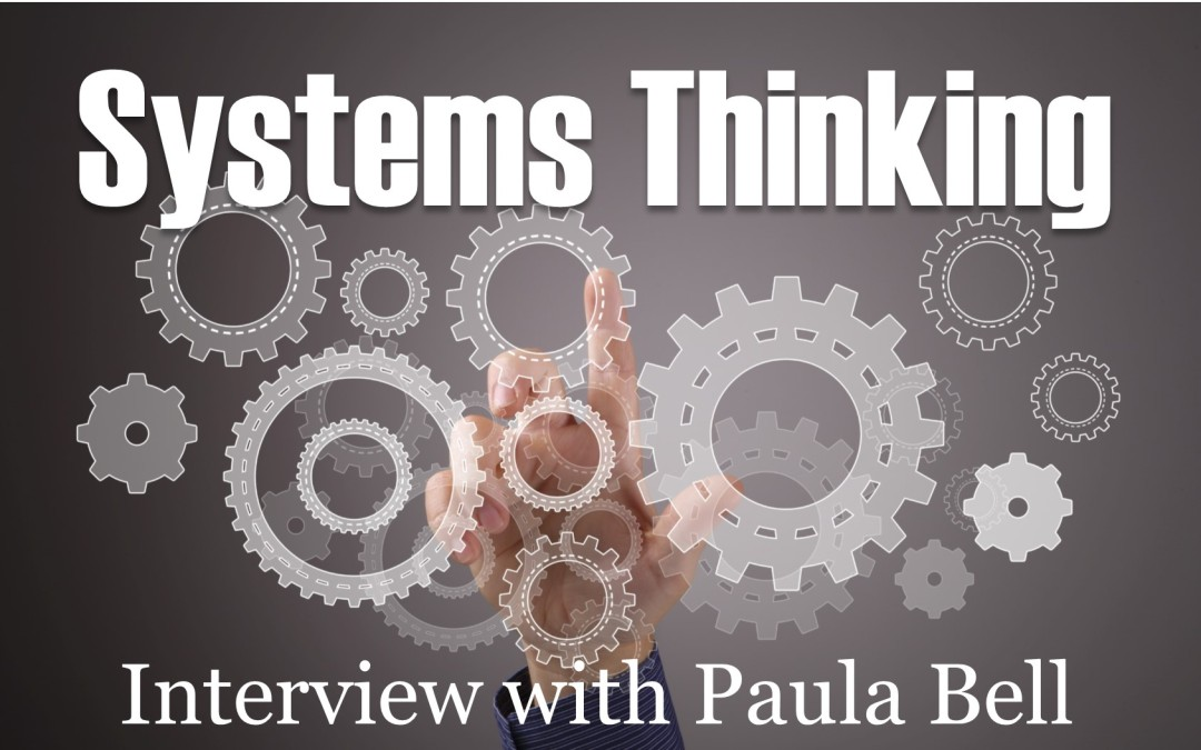 MBA032: Systems Thinking - Interview with Paula Bell