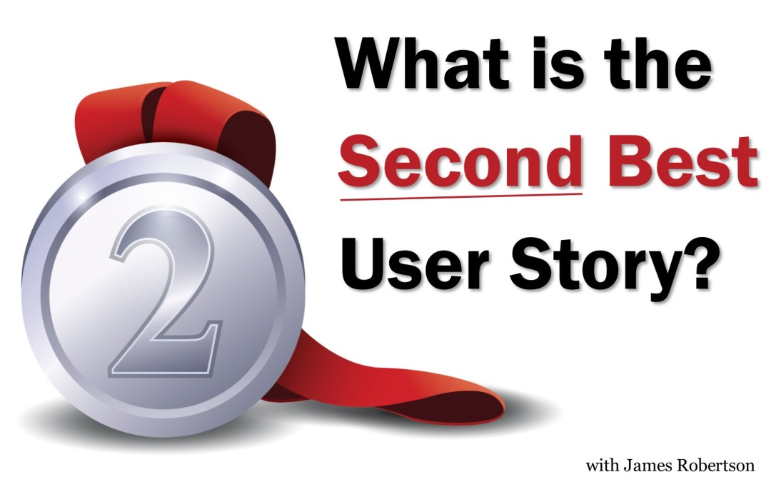 What's the Second Best User Story