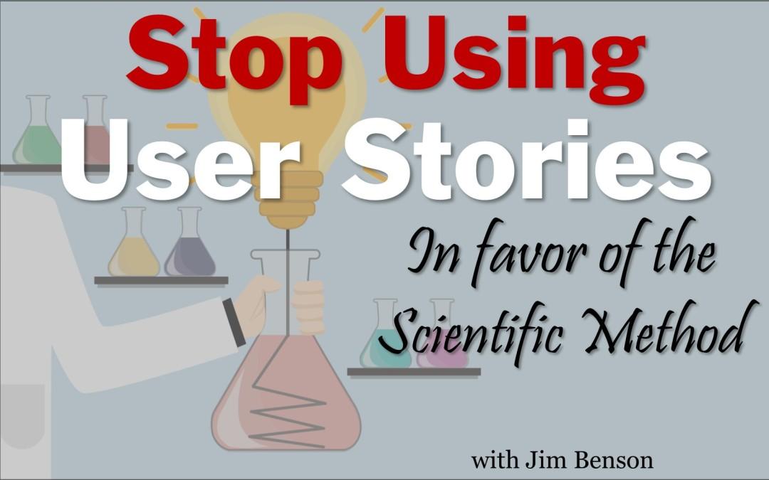 Stop using user stories