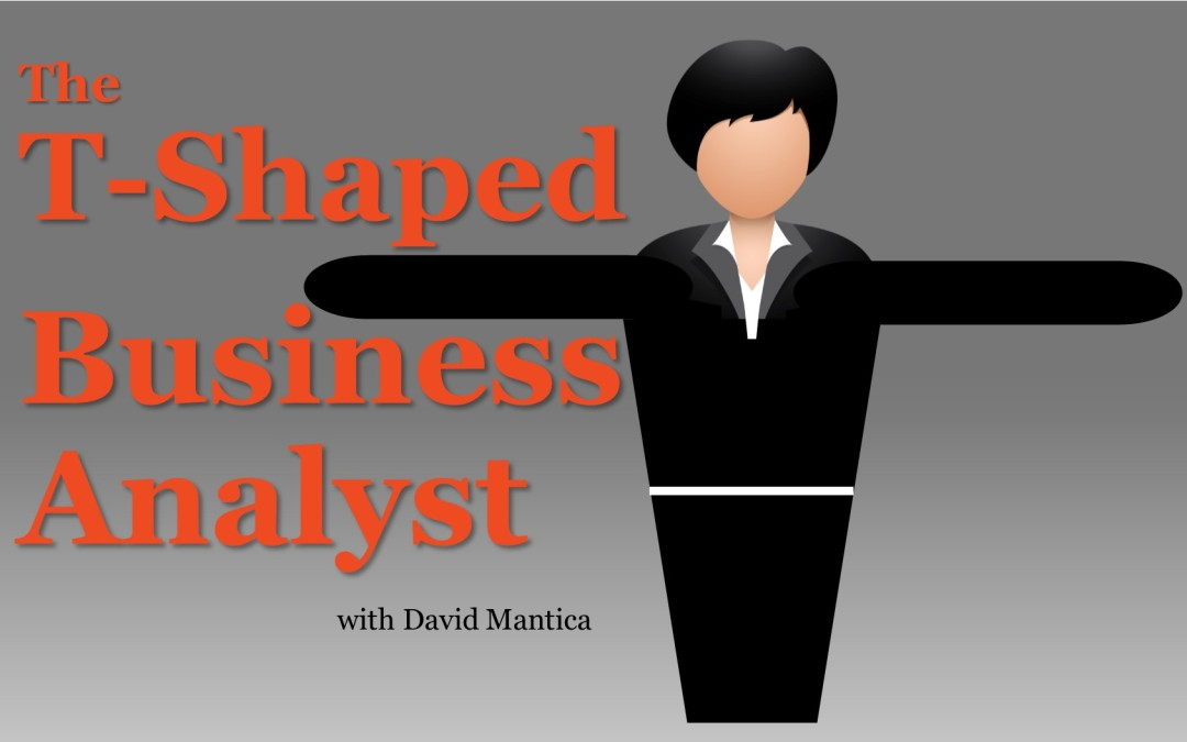 The T-Shaped Business Analyst