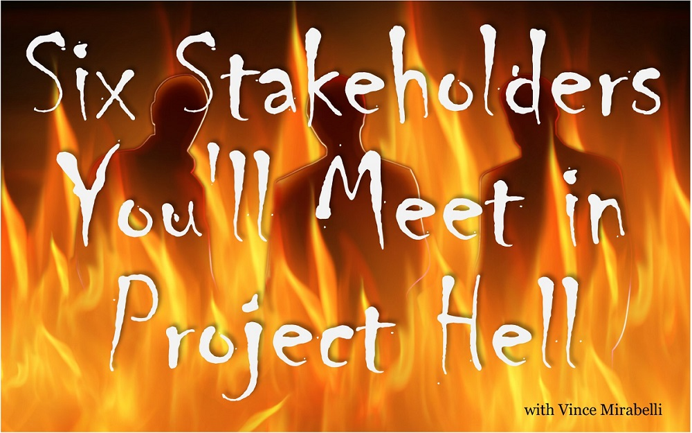 MBA057: The 6 Stakeholders You'll Meet in Project Hell