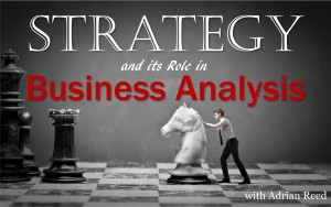 Srategy and its role in Business Analysis