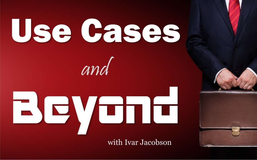 MBA053: Use Cases and Beyond – with Ivar Jacobson