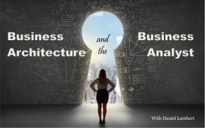 Business Architectue and the Business Analyst