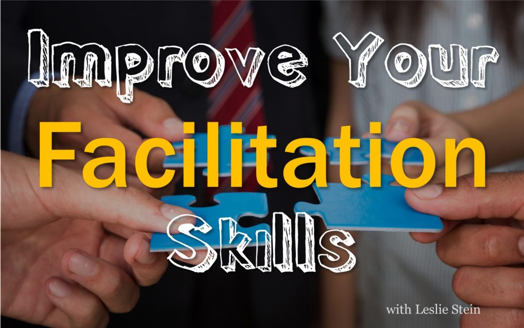 Improve your facilitation skills