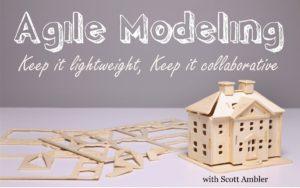 Agile Modeling with Scott Ambler