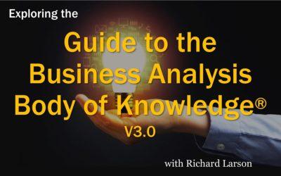 MBA090: BABOK 3.0 with Richard Larson