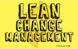 Lean change management with Jason Little