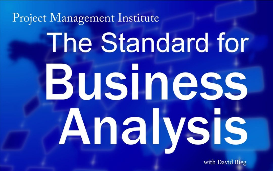 PMI's Standard for Business Analysis