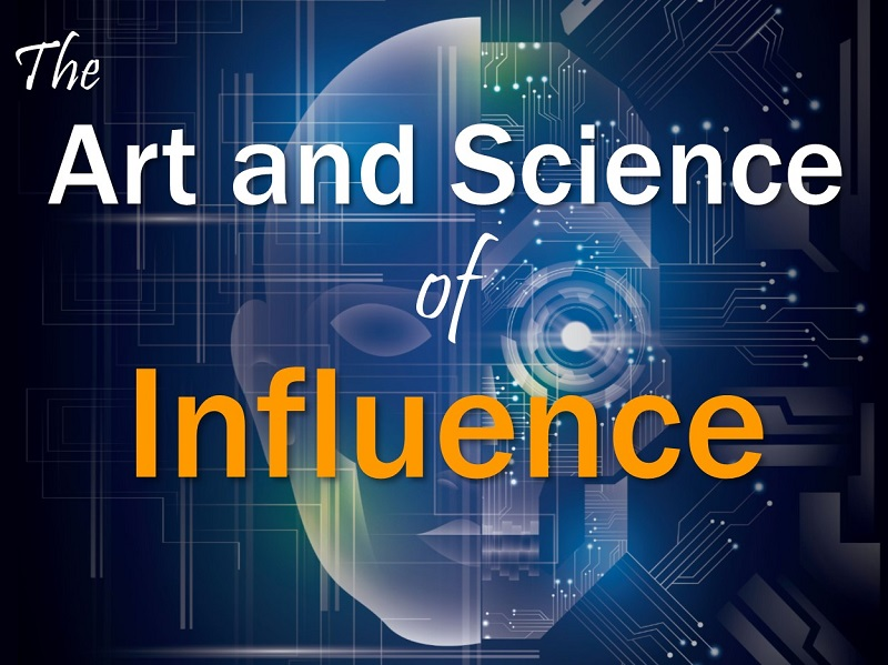 The Art and Science of Influence