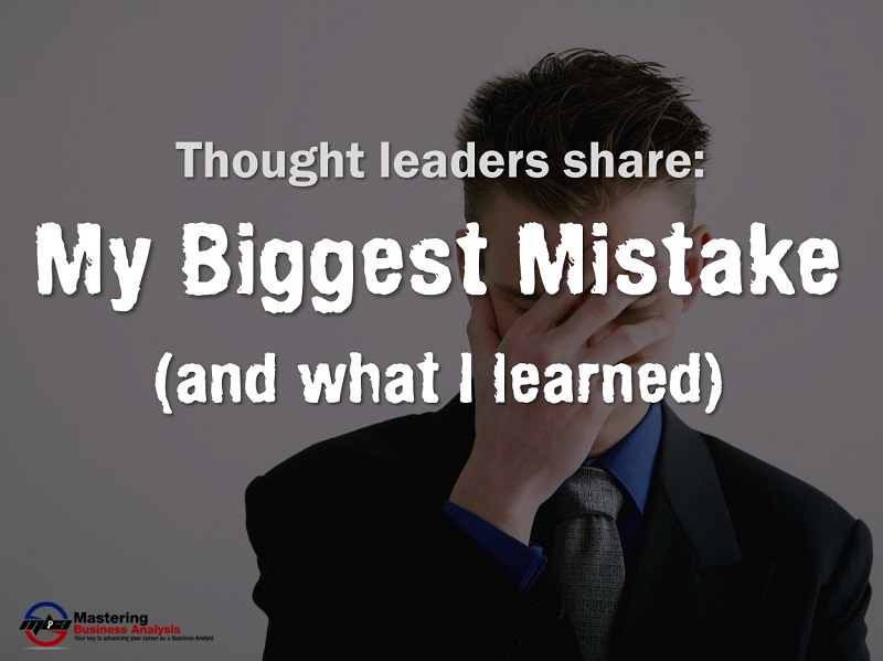 My Biggest Mistake and what I learned