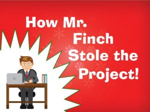 How Mr. Finch Stole the Project