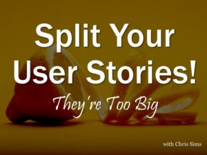 Split Your Stories; They're too big