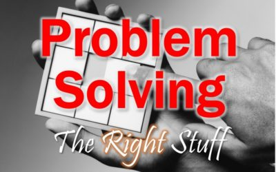 MBA113: Problem Solving – The RIGHT Stuff