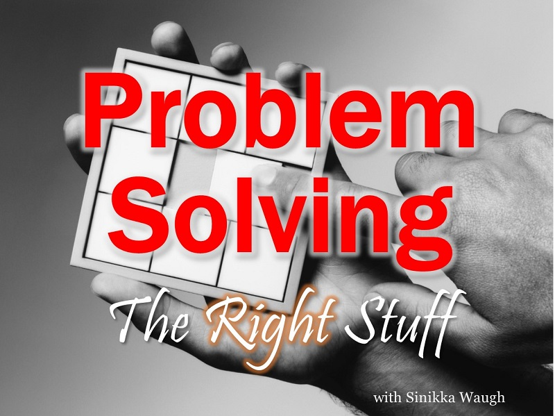 Problem Solving - The Right Stuff