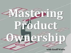 Mastering Product Ownership