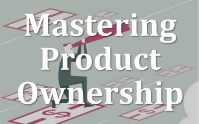 MBA121: Mastering Product Ownership
