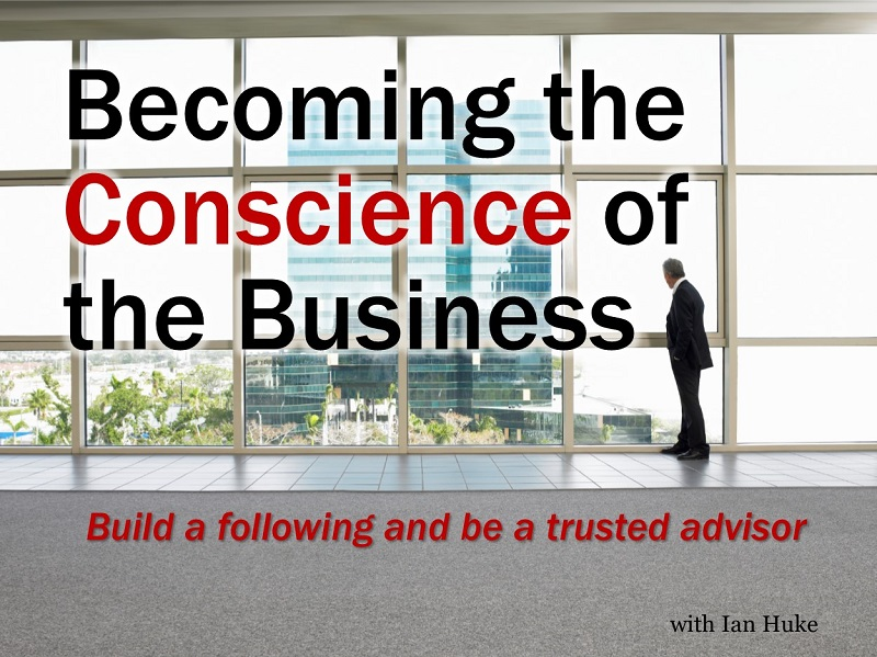 Becoming the Conscience of the Business