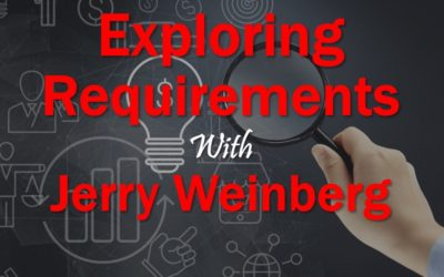 MBA130: Exploring Requirements with Jerry Weinberg