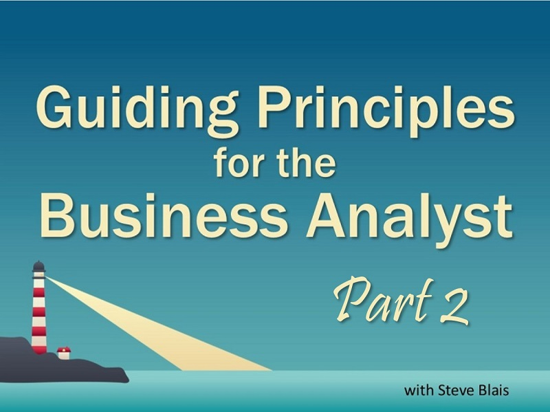 MBA127: Guiding Principles for the Business Analyst – part 2