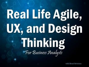 Real Life Agile, UX, and Design Thinking
