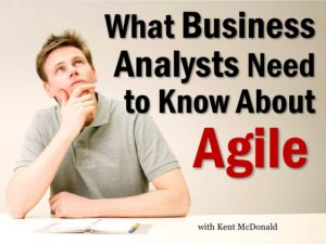 What Business Analysts Need to Know About Agile