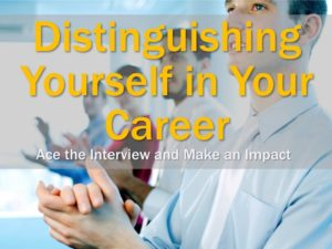 Distinguish yourself in your career