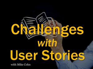 Challenges with User Stories