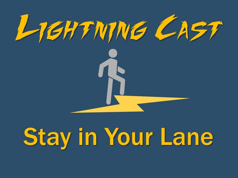 Lightning cast: stay in your lane