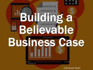 Building a believable busines case