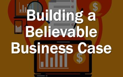 MBA138: Building a Believable Business Case