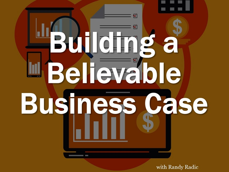 Building a believable busines case