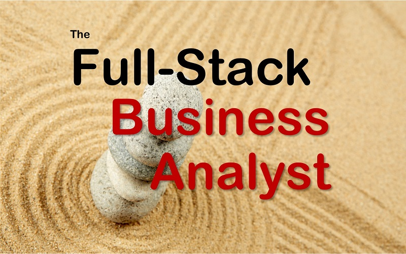 The Full Stack Business Analyst