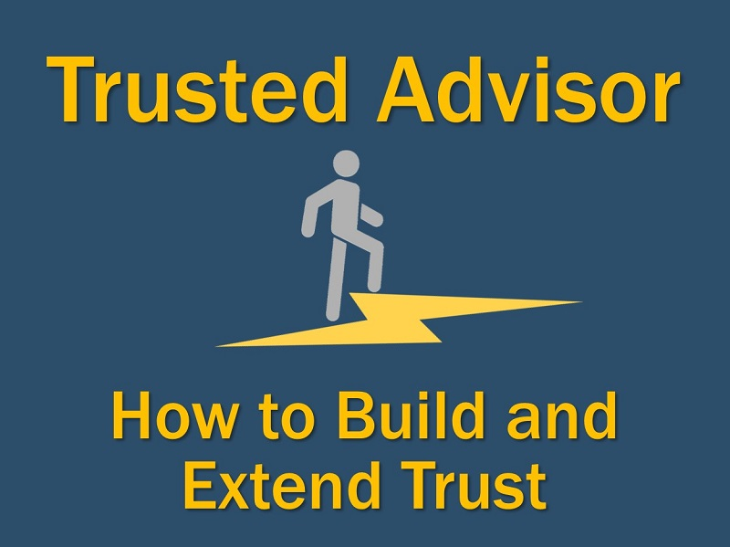Trusted Advisor - How to build and extend trust