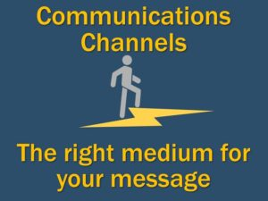 Which Communications Channel Should You Use?