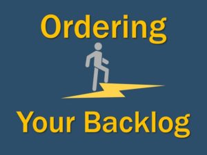 Ordering Your Backlog