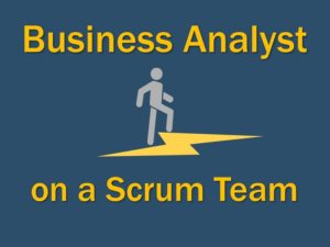 Business Analyst on a Scrum Team