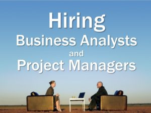 Hiring Business Analysts and Project Managers