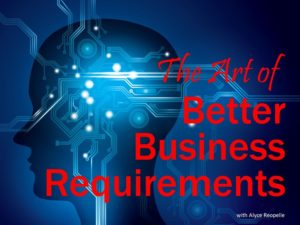 The Art of Better Business Requirements