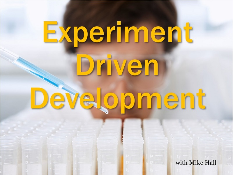 Experiment Driven Development