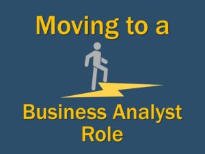 Moving to a Business Analyst Role