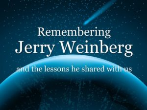 Remembering Jerry Weinberg