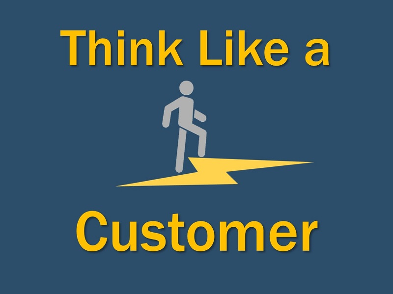Think as a customer