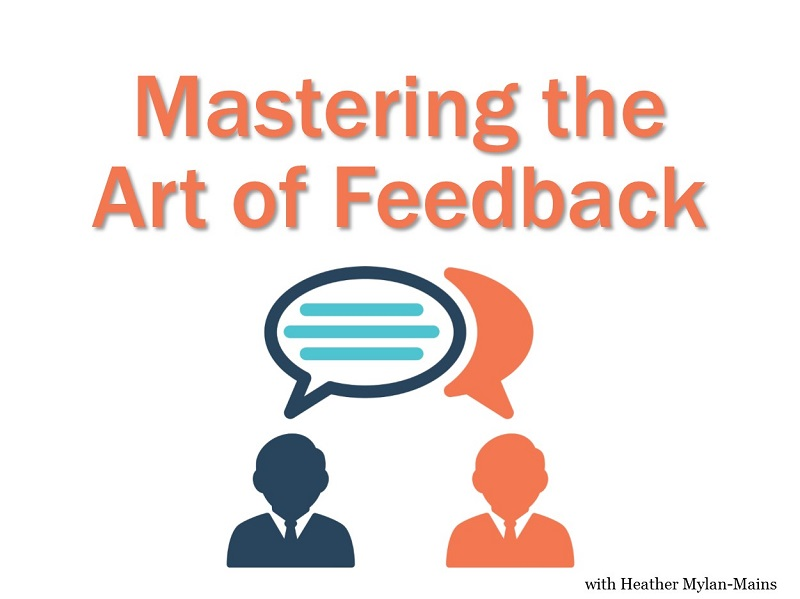 Mastering the art of feedback