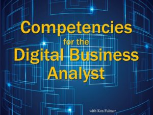Competencies for the Digital Business Analyst