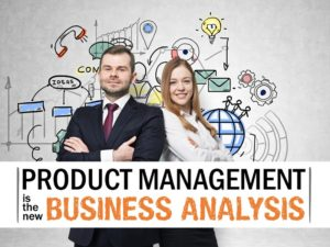 Product Management is the new Business Analysis