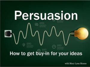 Persuasion: Getting buy-in for your ideas