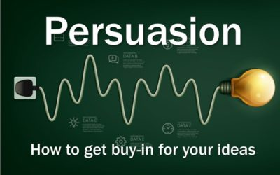 MBA170: Persuasion – Get Buy-In for Your Ideas